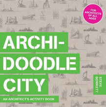 Load image into Gallery viewer, Archi-Doodle CITY: An Architect's Activity Book by Steve Bowkett