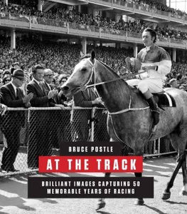 Bruce Postle: At the track