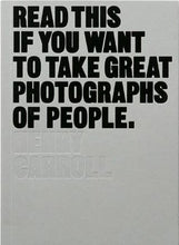 Load image into Gallery viewer, Read this if you want to take great photographs of people by Henry Carroll