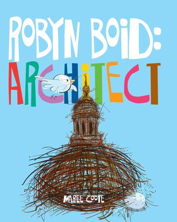 Robyn Boid: Architect by Maree Coote