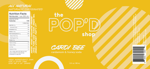 Label for The Pop'd Shop's Cardi Bee Cardamom and Honey Soda (145 calories/can)