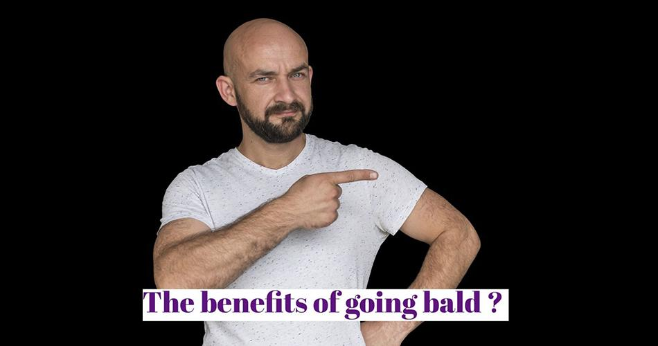 The Benefits of Going Bald