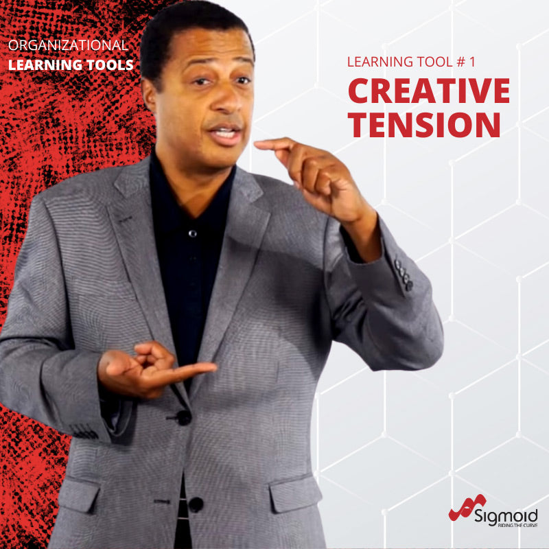 Organisational Learning Tools: Creative Tension