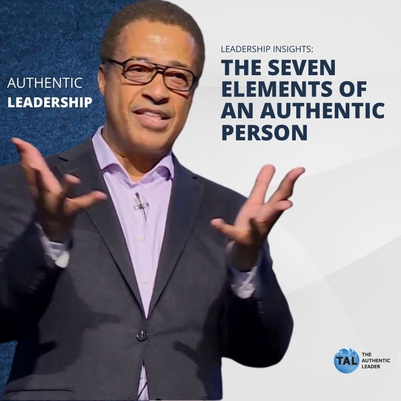 The Seven Elements of an Authentic Person: Why it Matters