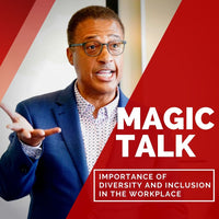 Magic Talk Radio: The Importance Of Diversity And Inclusion In The Workplace