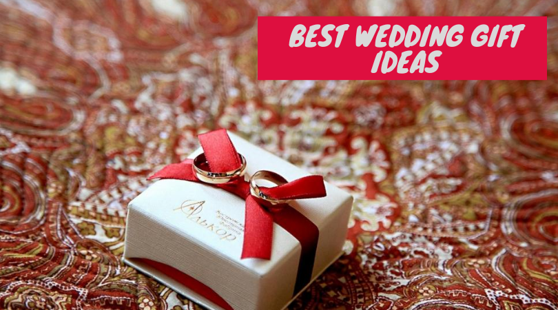 10 Best gift Ideas for Indian Weddings that you will love !