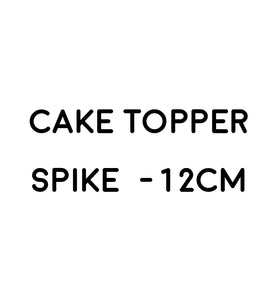 Upgrade Cake topper Spike - 12cm