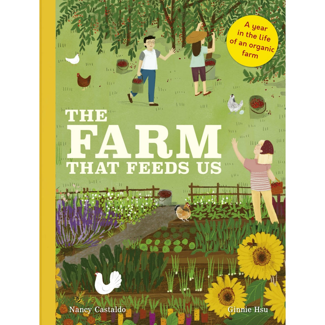 The Farm That Feeds Us: A Year In The Life Of An Organic Farm | Children's Book on Farm Life