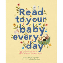 Load image into Gallery viewer, Read To Your Baby Every Day: 30 Classic Nursery Rhymes