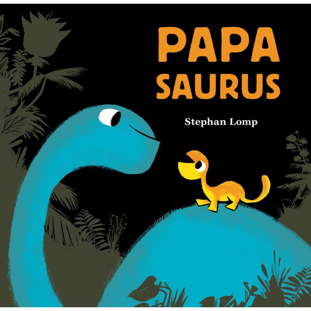 Papasaurus | Children's Picture Book About Family | Chronicle Books | Book Cover | BeoVERDE.ie