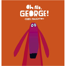 Load image into Gallery viewer, Oh No, George! | Board Book for All Ages