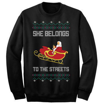 She Belongs To The Streets Ugly Christmas Sweater