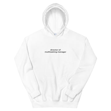 Director of Multitasking Manager Hoodie