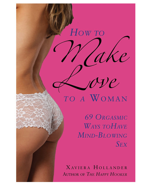 How To Make Love To A Woman - XSexStore