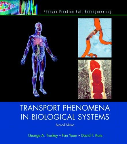Transport Phenomena in Biological Systems (2nd Edition), Hardcover, 2 Edition by Truskey, George A.
