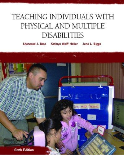 Teaching Individuals with Physical or Multiple Disabilities (6th Edition), Hardcover, 6th Edition by Best, Sherwood J.