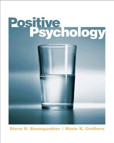 Positive Psychology, Paperback, 9820th Edition by Baumgardner, Steve
