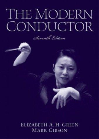 The Modern Conductor (7th Edition), Hardcover, 7 Edition by Green Emerita-, Elizabeth A.