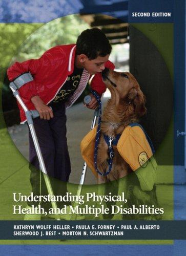 Understanding Physical, Health, and Multiple Disabilities (2nd Edition), Hardcover, 2 Edition by Heller, Kathryn W.