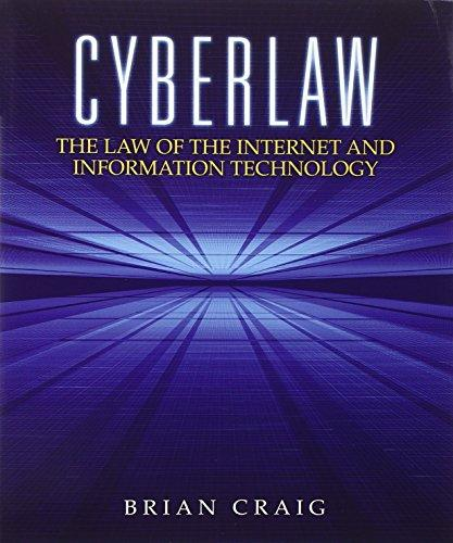 Cyberlaw: The Law of the Internet and Information Technology, Paperback, 1 Edition by Craig, Brian