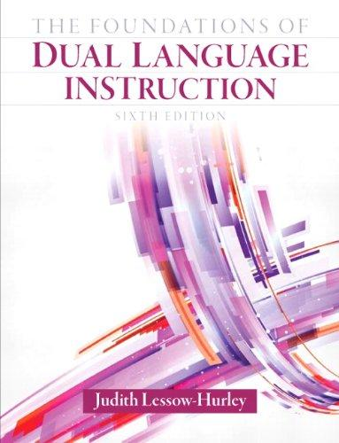 The Foundations of Dual Language Instruction (6th Edition), Paperback, 6 Edition by Lessow-Hurley, Judith