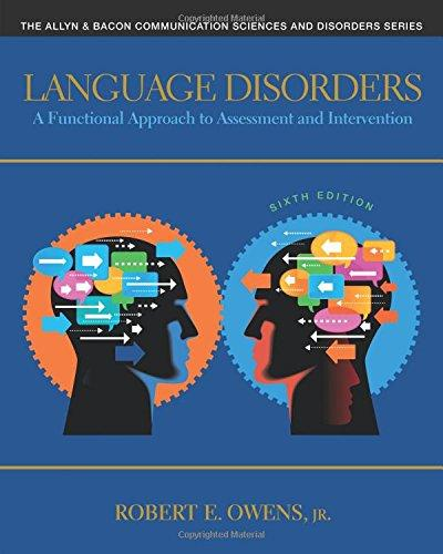 Language Disorders: A Functional Approach to Assessment and Intervention (6th Edition) (The Allyn & Bacon Communication Sciences and Disorders), Paperback, 6 Edition by Owens Jr., Robert E.