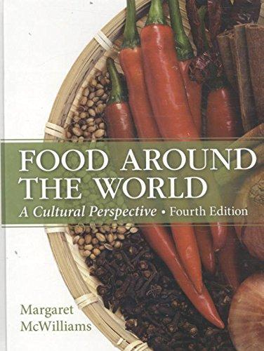Food Around the World: A Cultural Perspective (4th Edition), Hardcover, 4 Edition by Margaret McWilliams