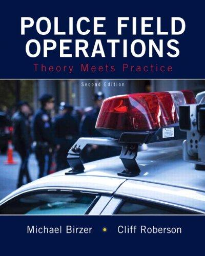 Police Field Operations: Theory Meets Practice (2nd Edition), Paperback, 2 Edition by Birzer Ed.D., Michael