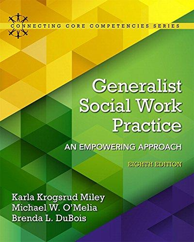 Generalist Social Work Practice: An Empowering Approach (8th Edition) (Connecting Core Competencies), Paperback, 8 Edition by Miley, Karla Krogsrud