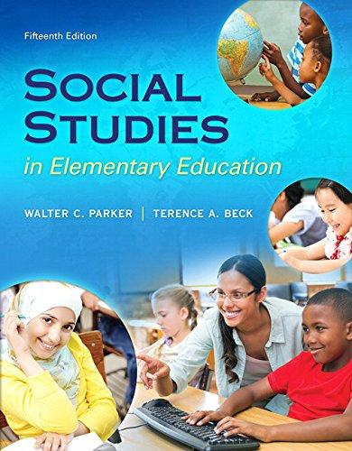 Social Studies in Elementary Education, Enhanced Pearson eText with Loose-Leaf Version -- Access Card Package (15th Edition) (What's New in Curriculum & Instruction), Loose Leaf, 15 Edition by Parker, Walter C.