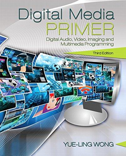 Digital Media Primer (3rd Edition), Paperback, 3 Edition by Wong, Yue-Ling