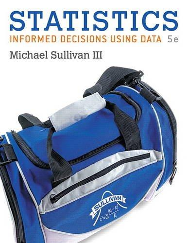 Statistics: Informed Decisions Using Data plus MyLab Statistics with Pearson eText -- Access Card Package (5th Edition) (Sullivan, The Statistics Series), Hardcover, 5 Edition by Sullivan III, Michael