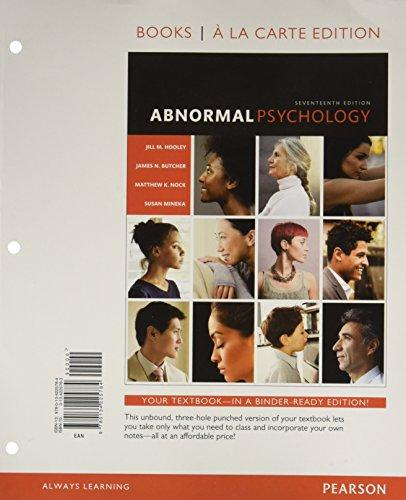 Abnormal Psychology -- Books a la Carte (17th Edition), Loose Leaf, 17 Edition by Hooley, Jill M.