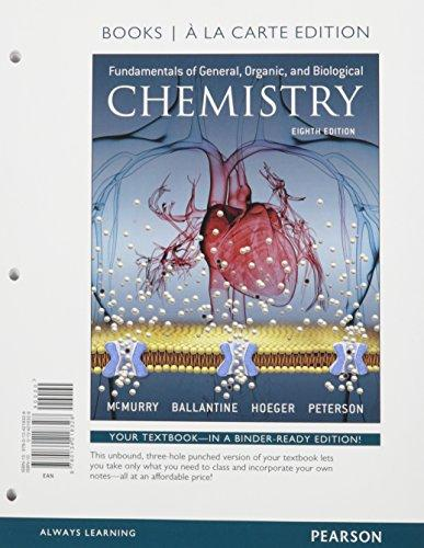 Fundamentals of General, Organic, and Biological Chemistry, Books a la Carte Plus Mastering Chemistry with Pearson eText -- Access Card Package (8th Edition), Loose Leaf, 8 Edition by McMurray, John