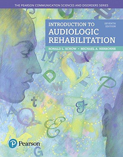 Introduction to Audiologic Rehabilitation (7th Edition) (The Pearson Communication Sciences & Disorders Series), Paperback, 7 Edition by Schow, Ronald L.