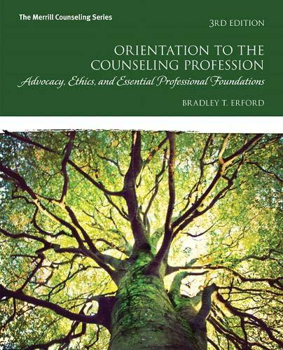 Orientation to the Counseling Profession: Advocacy, Ethics, and Essential Professional Foundations (3rd Edition) (Merrill Counseling), Paperback, 3 Edition by Erford, Bradley T.