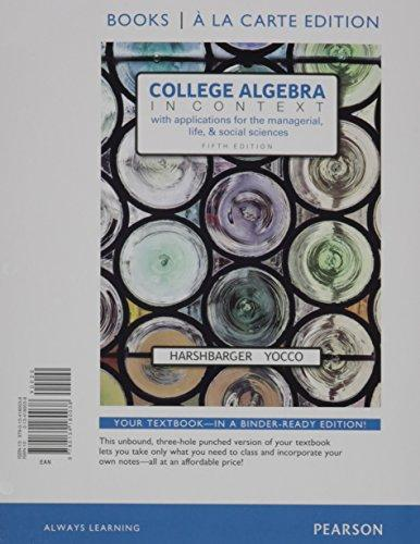 College Algebra in Context, Books a la Carte Edition plus MyLab Math with Pearson eText -- 24-Month Access Card Package (5th Edition), Loose Leaf, 5 Edition by Harshbarger, Ronald J.