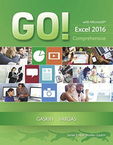 GO! with Microsoft Excel 2016 Comprehensive (GO! for Office 2016 Series), Paperback, 1 Edition by Gaskin, Shelley