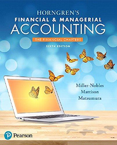 Horngren's Financial & Managerial Accounting, The Financial Chapters (6th Edition), Paperback, 6 Edition by Miller-Nobles, Tracie