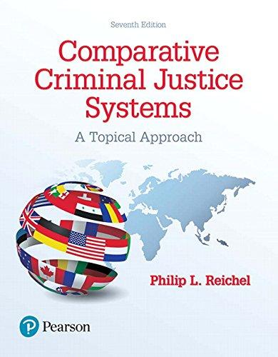 Comparative Criminal Justice Systems: A Topical Approach (7th Edition), Paperback, 7 Edition by Reichel, Philip L.