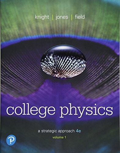College Physics: A Strategic Approach Volume 1 (Chs 1-16) (4th Edition), Paperback, 4 Edition by Knight (Professor Emeritus), Randall D.