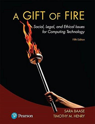 A Gift of Fire: Social, Legal, and Ethical Issues for Computing Technology (5th Edition), Paperback, 5 Edition by Baase, Sara