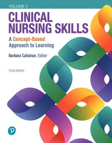 Clinical Nursing Skills: A Concept-Based Approach, Volume III (3rd Edition), Paperback, 3 Edition by Callahan, Barbara