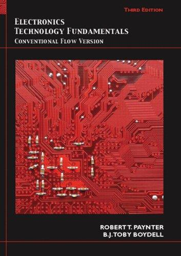 Electronics Technology Fundamentals: Conventional Flow Version (3rd Edition), Hardcover, 3 Edition by Paynter, Robert T.