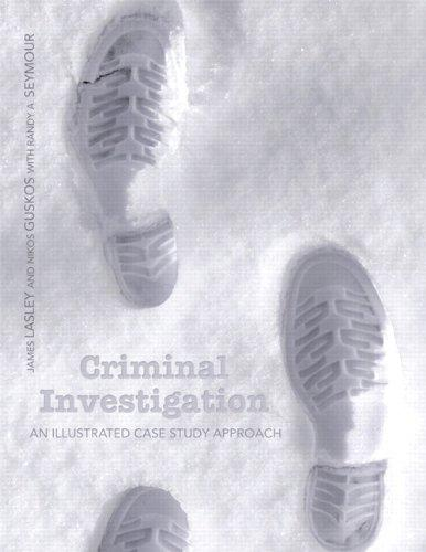 Criminal Investigation: An Illustrated Case Study Approach, Paperback, 1 Edition by Lasley, James R.