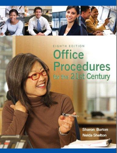 Office Procedures for the 21st Century (8th Edition), Spiral-bound, 8th Edition by Burton, Sharon C.