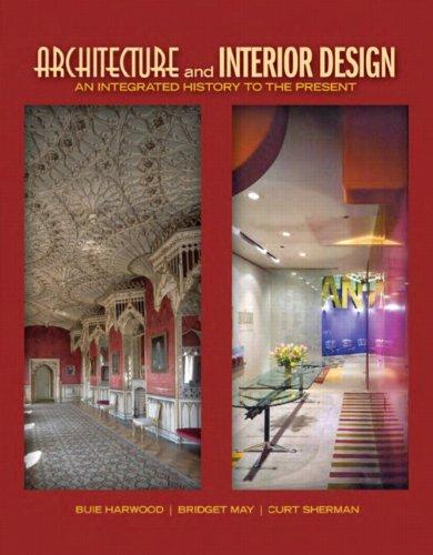 Architecture and Interior Design: An Integrated History to the Present (Fashion Series), Hardcover, 1 Edition by Harwood, Buie