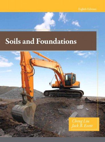Soils and Foundations (8th Edition), Hardcover, 8 Edition by Liu, Cheng