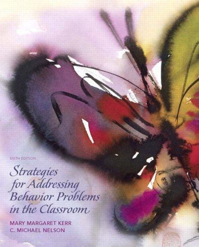 Strategies for Addressing Behavior Problems in the Classroom (6th Edition), Paperback, 6 Edition by Kerr, Mary M.