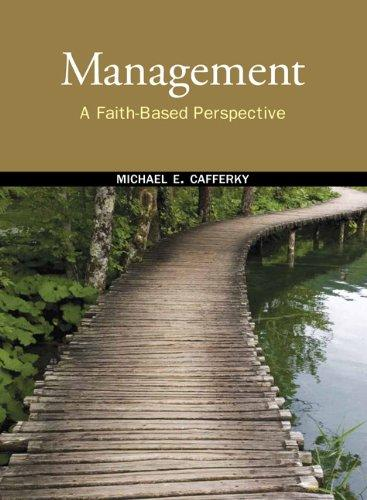 Management: A Faith-Based Perspective, Hardcover, 1 Edition by Cafferky, Michael E.